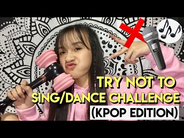 TRY NOT TO SING/DANCE CHALLENGE (Kpop Edition) | Maria Faye Vargas