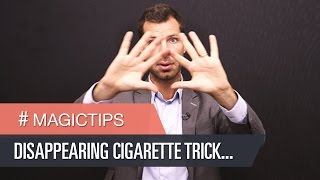 Magic Tricks Revealed : How to do disappearing cigarette trick