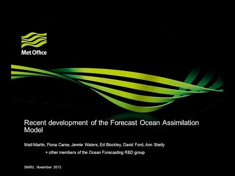 Two talks by the Met Office involving the Forecast Ocean Assimilation Model (FOAM)