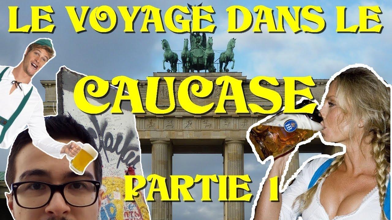 LE VOYAGE DANS LE CAUCASE  - Partie 1