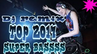 Gambar cover Dj remix top 2017 super bas