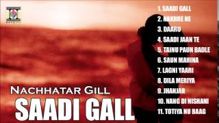 saadi gall   nachhatar gill   full songs jukebox