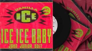 Vanilla Ice - Ice Ice Baby (John Junior Edit)