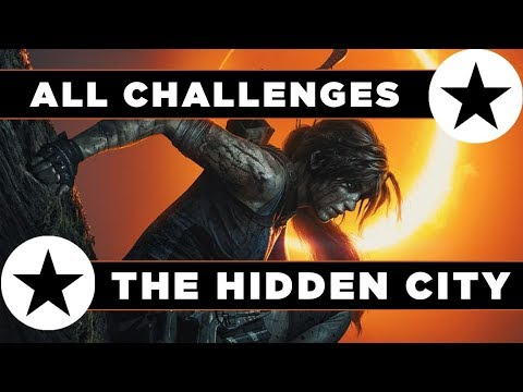 Shadow of the Tomb Raider -The Hidden City Challenge Guide - All 6 Challenges in The Hidden City