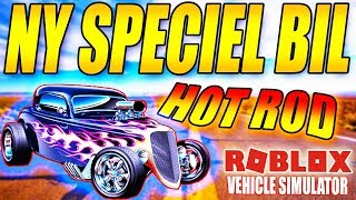 NY SPECIAL BIL - 🔥 HOT ROD 🔥 - VEHICLE SIMULATOR (NY UPDATE) - DANSK ROBLOX - [#33]