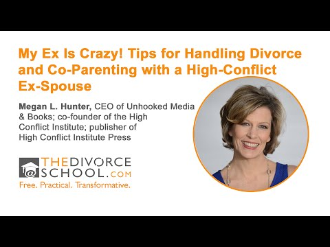 My Ex Is Crazy! Tips for Handling a High-Conflict Ex-Spouse