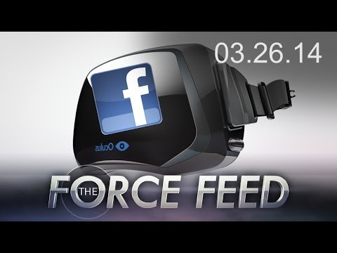 Force Feed - Facebook Buys Oculus Rift, Xbox One Punishment, Wolfenstein