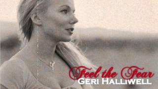 Geri Halliwell - Feel The Fear