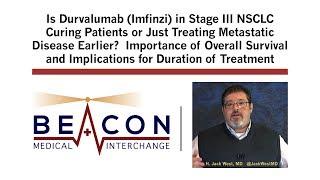 Is Durvalumab Curing Patients or Just Treating Metastatic Disease Earlier? (BMIC-025)