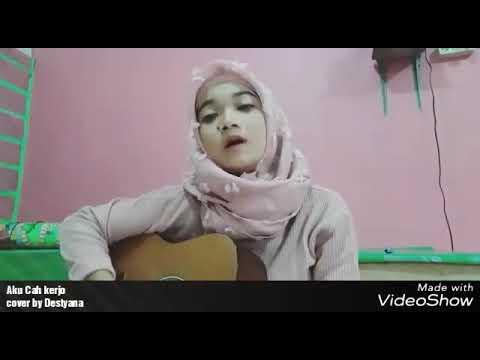 Aku cah Kerjo - Via Vallen - Cover by Destyana