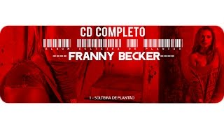 CD COMPLETO - Franny Becker - Solteira de Plantão