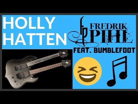 Fredrik Pihl | Holly Hatten (feat. Ron Bumblefoot Thal)