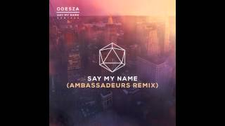 Say My Name (feat. Zyra) (Ambassadeurs Remix)
