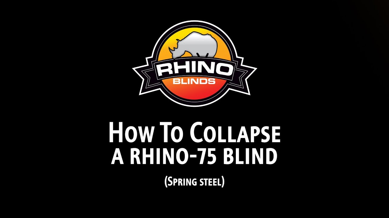 How to Collapse a Rhino-75 Blind (Spring Steel)