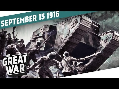 Beasts of Steel  The First Tanks On The Battlefield I THE GREAT WAR Week 112