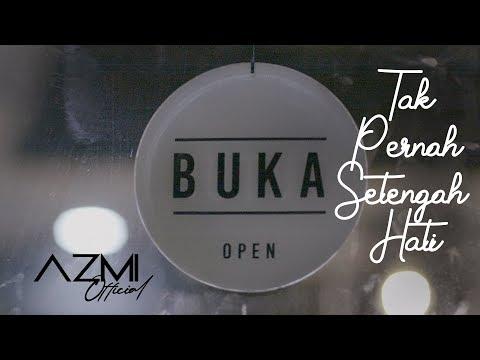 Azmi - Tak Pernah Setengah Hati (Original Song By Tompi)