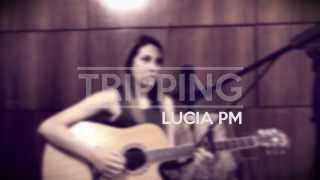"""Tripping"" Cover (Robbie Williams) - Lucía Pm"