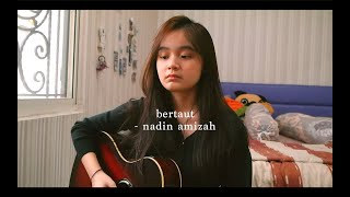 Download bertaut - nadin amizah | cover by seivabel