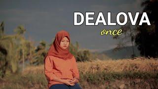 Download ONCE - DEALOVA (COVER SUCI RAHMA ELFITA)