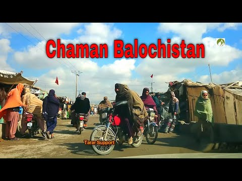 Chaman City's Streets Tour Balochistan Near Pakistan Afghanistan Border