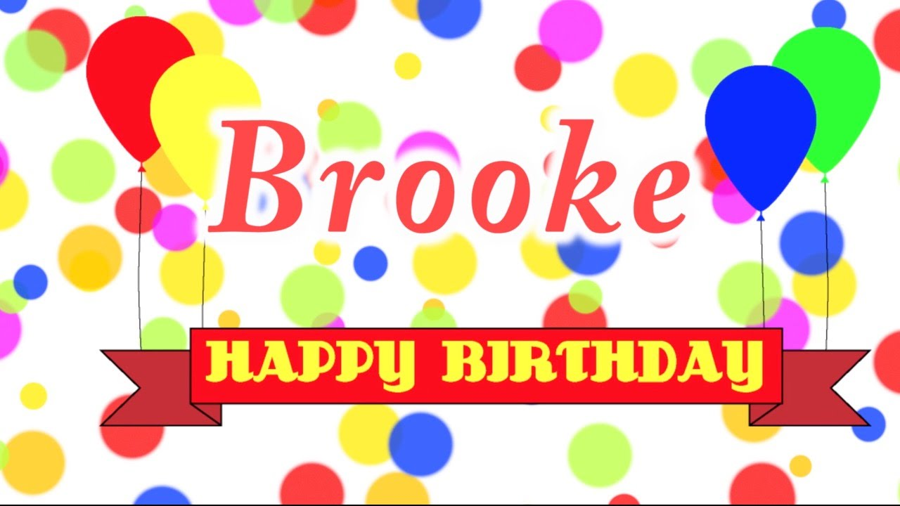 Just Stopping By To Say Happy Birthday: Happy Birthday Brooke Song