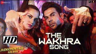 The Wakhra Song - Judgementall Hai Kya (official Video) |Kangana, Rajkummar| Tanishk,Navv,Lisa,Raja