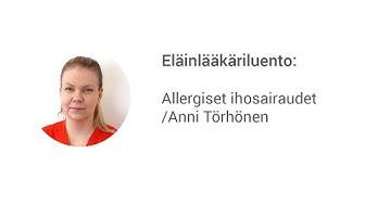 Eläinlääkäriluento: Allergiset ihosairaudet/Anni Törhönen
