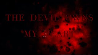 THE  DEVIL  OWNS  MY  HEART