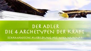 Der Adler - Die 4 Archetypen der Kraft