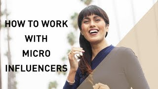 How to Work with Micro Influencers