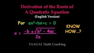 Derivation of The Roots of A Quadratic Equation (English)