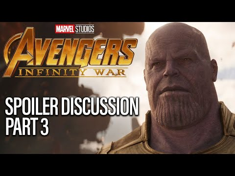 Avengers Infinity War Spoiler Discussion - Part 3