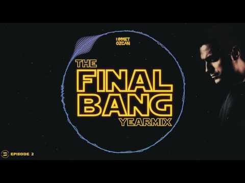Ummet Ozcan Presents - The Final Bang Yearmix Part 2