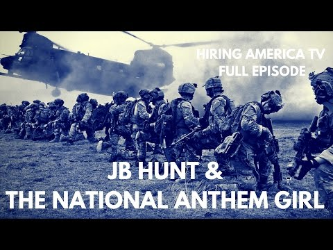 The National Anthem Girl, JB Hunt and USC (Full Episode #80, Hiring America)