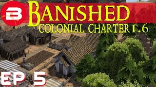 Banished Colonial Charter 1.6 - Too Cool For School? - Ep 05 (Gameplay w/Mods)