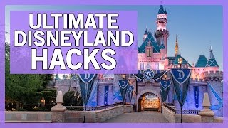 Disneyland Hacks You Didn