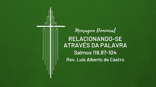 Relacionando-se Através da Palavra - Rev. Luís Alberto de Castro | IPNL |  28.06.2020