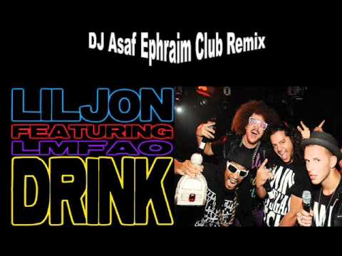 Lil' Jon Feat. LMFAO- Drink (DJ Asaf Ephraim Club Remix)