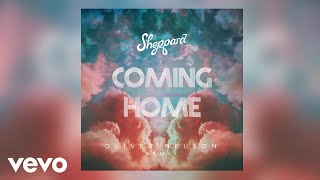 Sheppard - Coming Home (Oliver Nelson Remix / Audio)