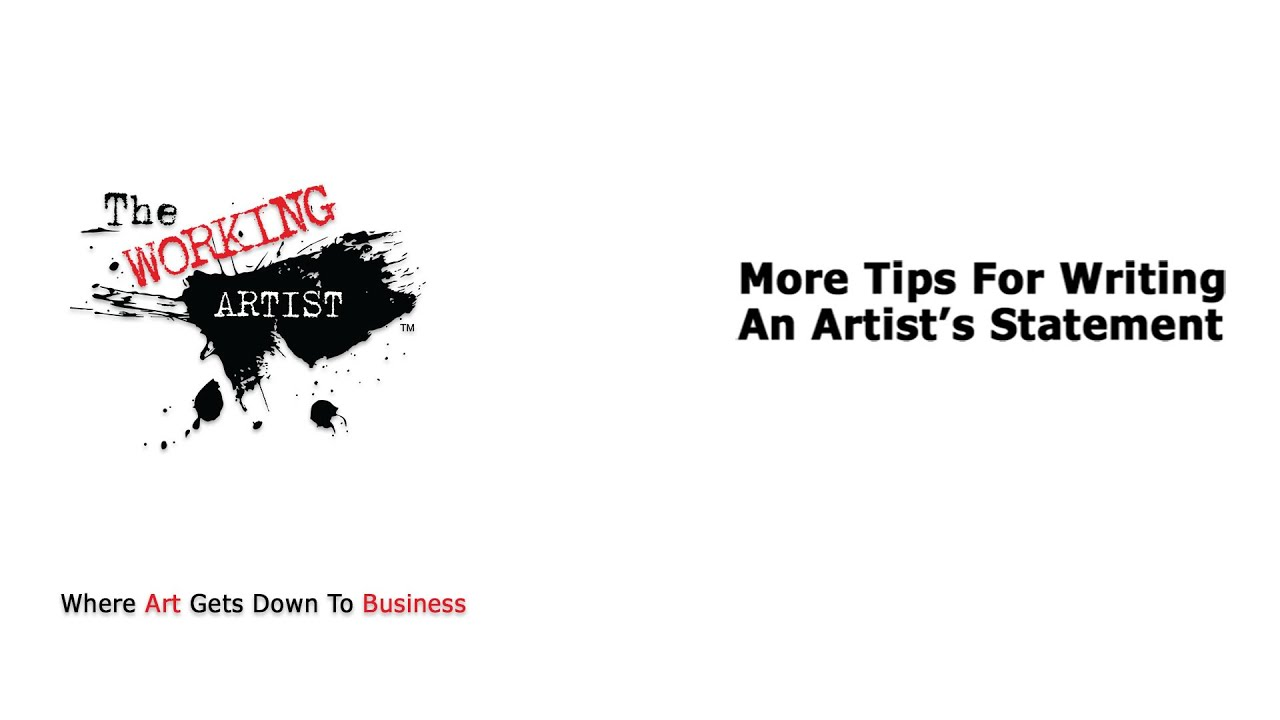 more tips for writing an artist s statement more tips for writing an artist s statement