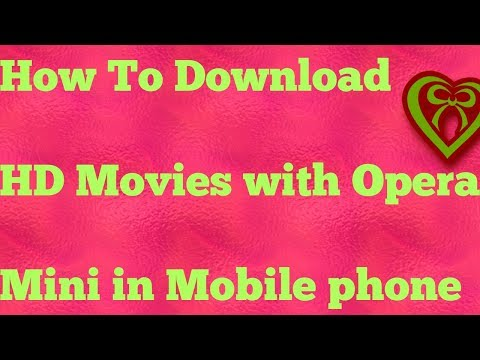 How To Download HD Movies With Opera Mini In Mobile Phone