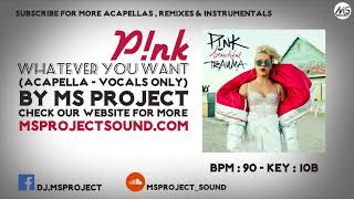 P!nk - Whatever You Want (Acapella - Vocals Only)