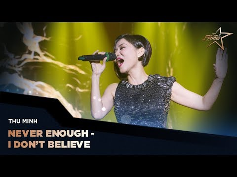 NEVER ENOUGH - I DON'T BELIEVE | THU MINH | CHUNG KẾT STEPS2FAME SS1