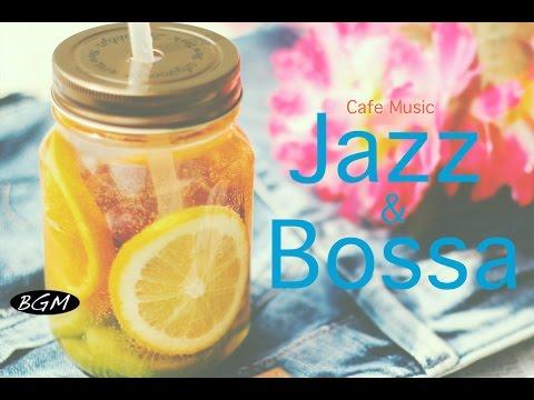Jazz & Bossa Nova Instrumental Music - Background Music - Relax C ...
