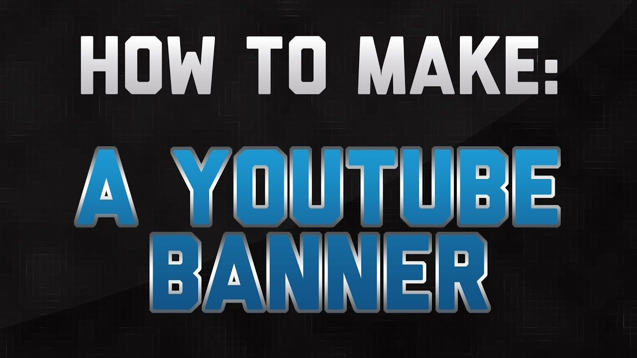 how to make an amazing hd youtube banner 2017 tutorial youtube