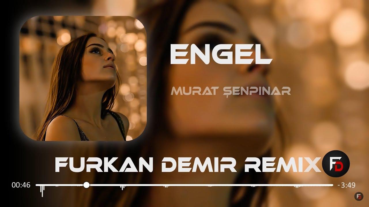 Download Murat Şenpınar - Engel ( Furkan Demir Remix )