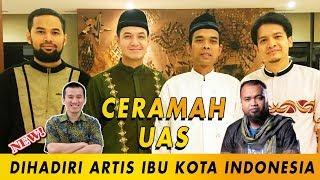 Ceramah UAS dihadiri Artis Ibu kota - Pentingnya Pendidikan Islam Part 3