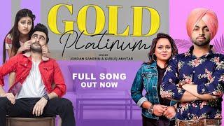 Gold Platinum : Jordan Sandhu & Gurlez Akhtar (Full Song) Jagjeet Sandhu   Movie Rel 11Oct