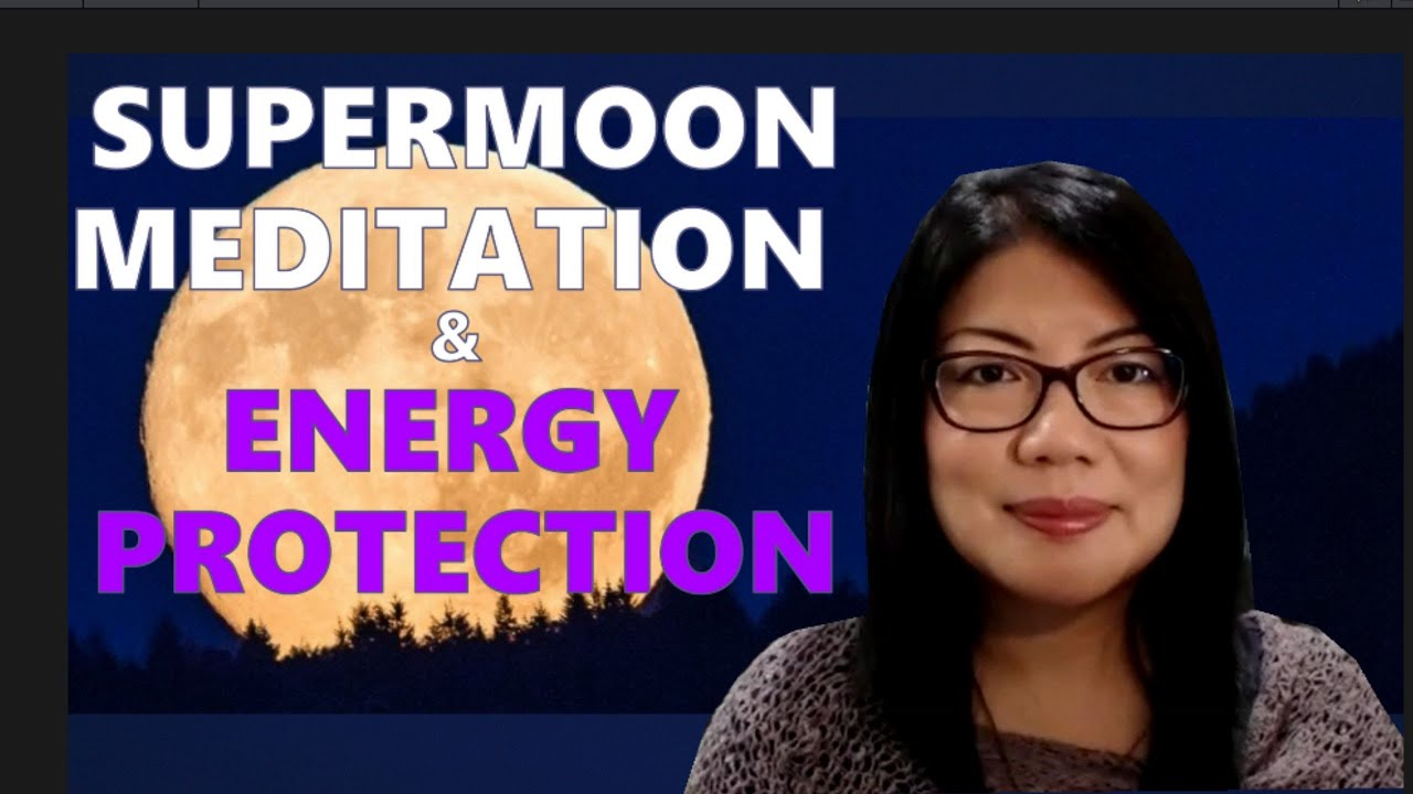 March Supermoon Meditation and Energy Protection    Meditation Series