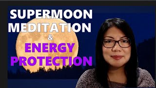 March Supermoon Meditation and Energy Protection || Meditation Series